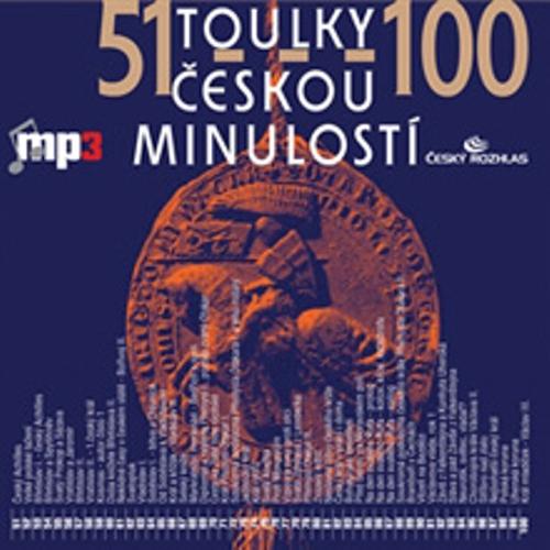 Toulky českou minulostí 51 - 100 - Josef Veselý (Audiokniha)