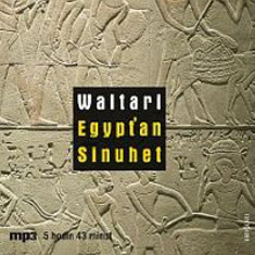 Egypťan Sinuhet - Mika Waltari (Audiokniha)