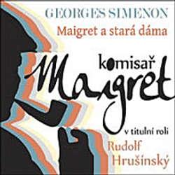 Audiokniha Maigret a stará dáma - Georges Simenon - Rudolf Hrušínský