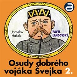 Osudy dobrého vojáka Švejka 2 - Jaroslav Hašek (Audiokniha)