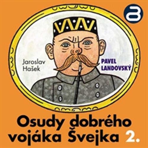 Audiokniha Osudy dobrého vojáka Švejka 2 - Jaroslav Hašek - Pavel Landovský