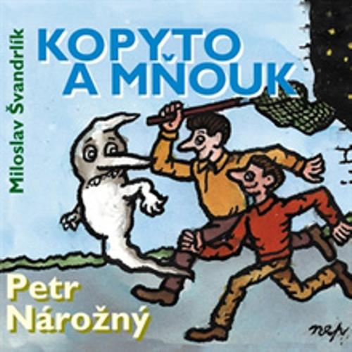 Kopyto a mnouk - Miloslav Švandrlík (Audiokniha)