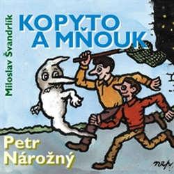 Audiokniha Kopyto a mnouk - Miloslav Švandrlík - Petr Nárožný