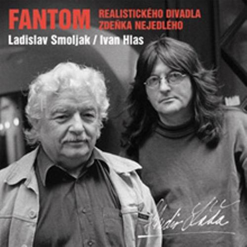 Fantom - realistického divadla Zdeňka Nejedlého - Ladislav Smoljak (Audiokniha)