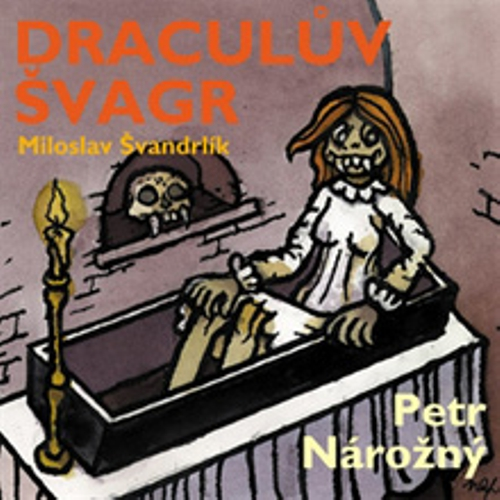 Draculův švagr - Miloslav Švandrlík (Audiokniha)
