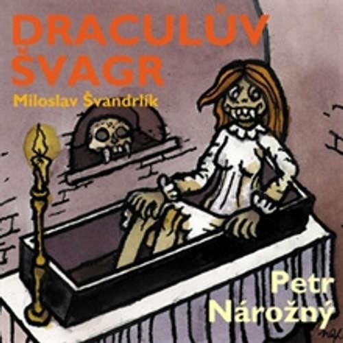 Audiokniha Draculův švagr - Miloslav Švandrlík - Petr Nárožný