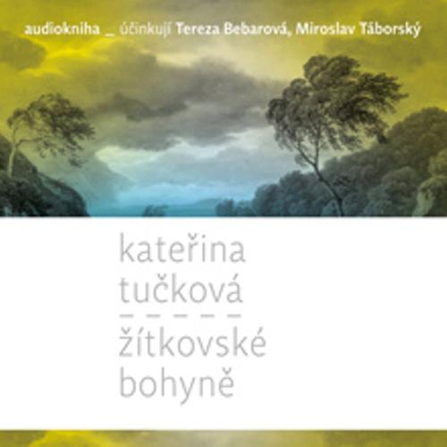 Žítkovské bohyně - Kateřina Tučková (Audiokniha)