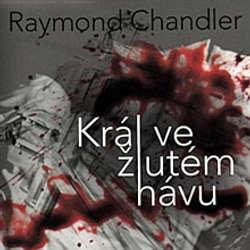 Audiokniha Král ve žlutém hávu - Raymond Chandler - Josef Somr