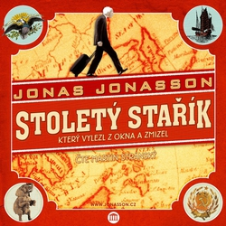 Stoletý stařík, který vylezl z okna a zmizel - Jonas Jonasson (Audiokniha)