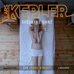 Svědkyně ohně - Lars Kepler (Audiokniha)