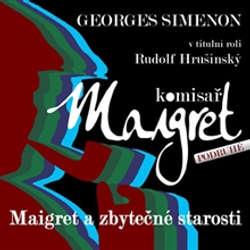 Audiokniha Maigret a zbytečné starosti - Georges Simenon - Rudolf Hrušínský