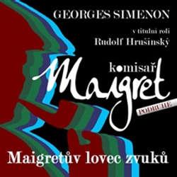 Audiokniha Maigret a lovec zvuků - Georges Simenon - Rudolf Hrušínský