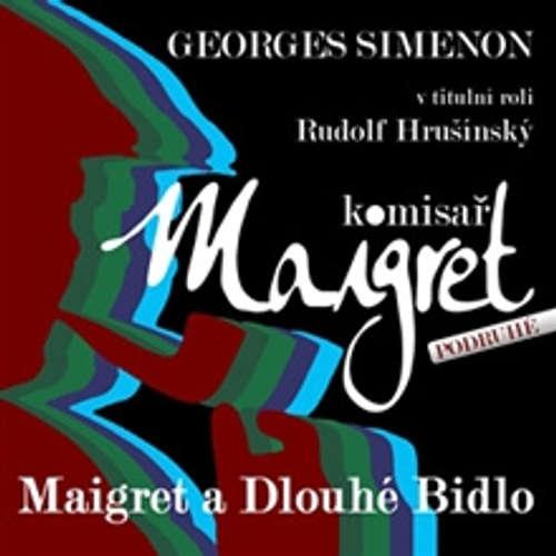 Audiokniha Maigret a Dlouhé Bidlo - Georges Simenon - Rudolf Hrušínský
