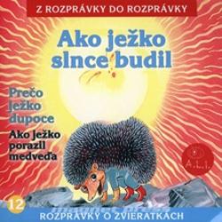 Ako ježko slnce budil - Z Rozprávky Do Rozprávky (Audiokniha)