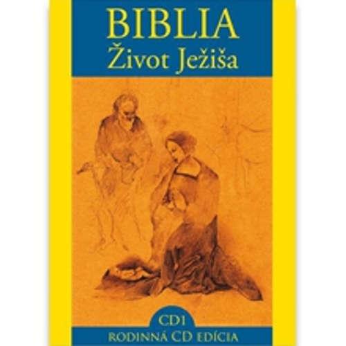 Audiokniha Biblia - Život Ježiša 1 - Různí autoři - Peter Sklár