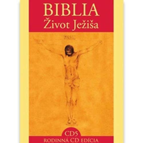 Audiokniha Biblia - Život Ježiša 5 - Various authors - Peter Sklár