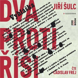 Dva proti Říši - Jiří Šulc (Audiokniha)