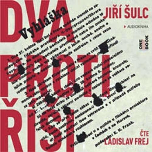 Audiokniha Dva proti Říši - Jiří Šulc - Ladislav Frej