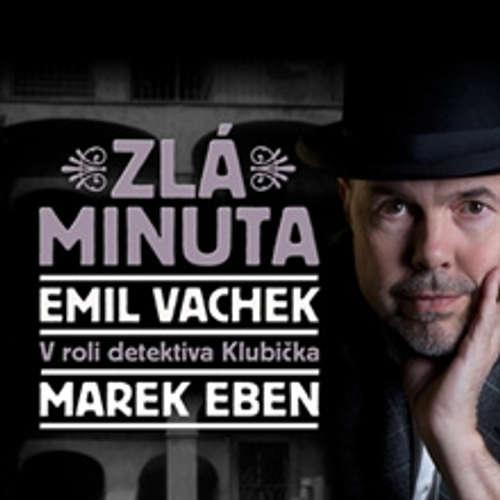 Audiokniha Zlá minuta - Emil Vachek - Barbora Hrzánová