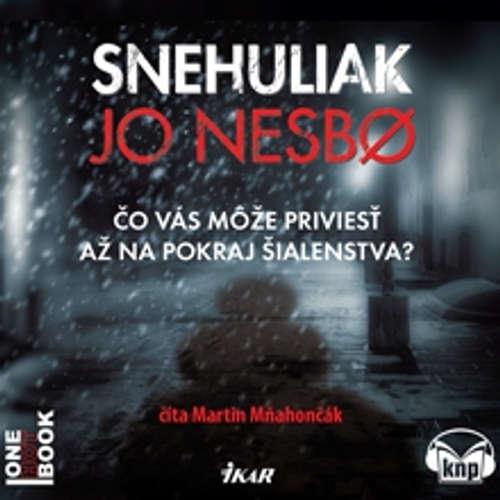 Audiokniha Snehuliak - Jo Nesbo - Martin Mňahončák
