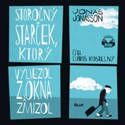 Audiokniha Storočný starček, ktorý vyliezol z okna a zmizol - Jonas Jonasson - Ľuboš Kostelný