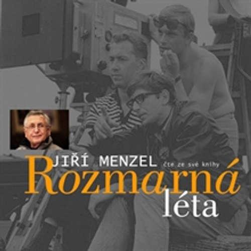 Audiokniha Rozmarná léta - Jiří Menzel - Jiří Menzel