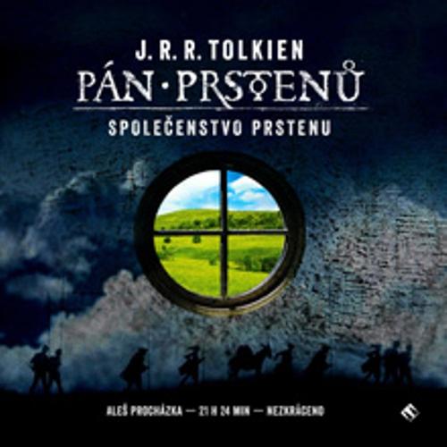 Pán prstenů 1 - Společenstvo Prstenu - John Ronald Reuel Tolkien (Audiokniha)
