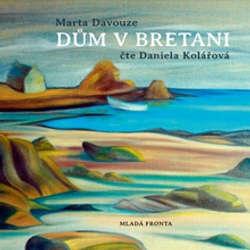 Audiokniha Dům v Bretani - Marta Davouze - Daniela Kolářová