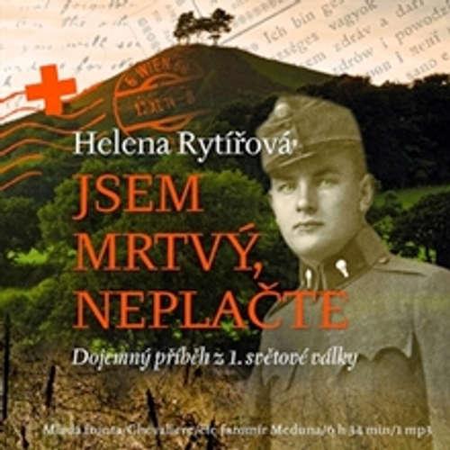Audiokniha Jsem mrtvý, neplačte - Helena Rytířová - Jaromír Meduna