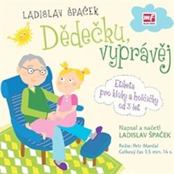 Dědečku, vyprávěj - Ladislav Špaček (Audiokniha)