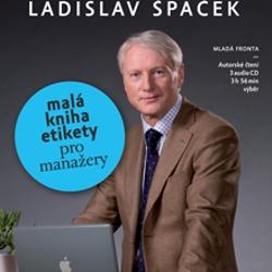 Malá kniha etikety pro manažery - Ladislav Špaček (Audiokniha)