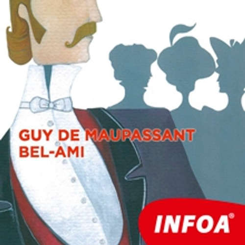 Livre audio Bel-Ami (FR) - Guy de Maupassant - Rôzni Interpreti