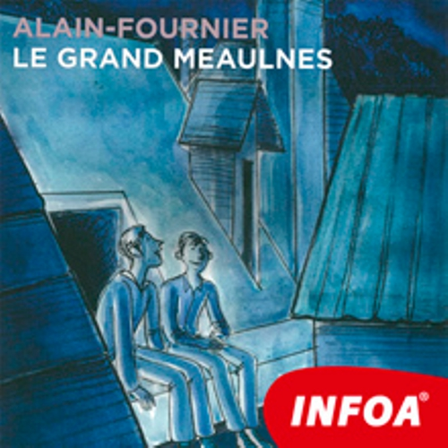 Le Grand Meaulnes (FR) - Alain-Fournier  (Livre audio)