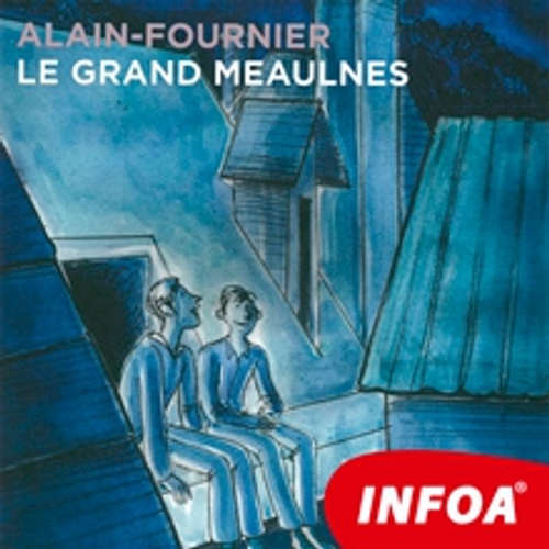 Livre audio Le Grand Meaulnes (FR) - Alain-Fournier  - Rôzni Interpreti