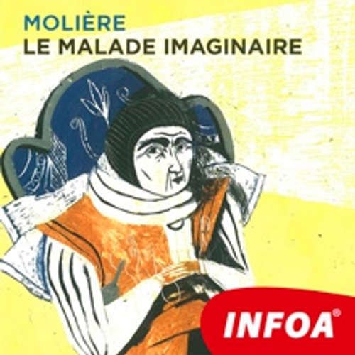 Livre audio Le malade imaginaire (FR) - Molière  - Rôzni Interpreti