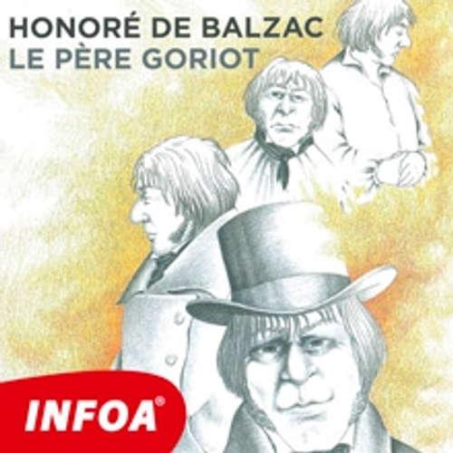 Livre audio Le Père Goriot (FR) - Honoré de Balzac - Rôzni Interpreti
