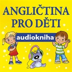 Angličtina pro děti - Jana Skácelová (Audiobook)