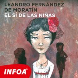 El sí de las niñas (ES) - Leandros Fernandez de Moratin (Audiolibro)