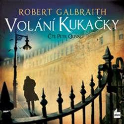 Audiokniha Volání Kukačky - Robert Galbraith - Petr Oliva