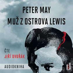 Audiokniha Muž z ostrova Lewis - Peter May - Jiří Dvořák