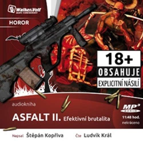 Audiokniha Asfalt II. - Efektivní brutalita - Štěpán Kopřiva - Ludvík Král