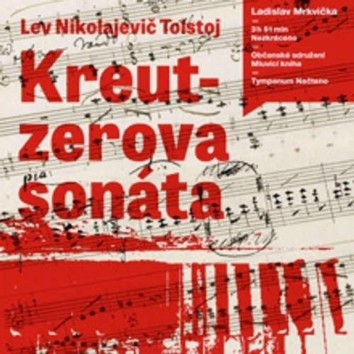 Audiokniha Kreutzerova sonáta - Lev Nikolajevič Tolstoj - Ladislav Mrkvička