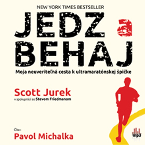 Jedz a behaj - Scott Jurek (Audiokniha)