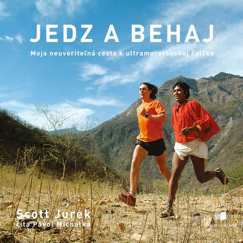 Audiokniha Jedz a behaj - Scott Jurek - Pavol Michalka