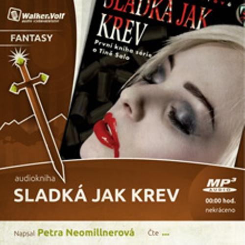 Sladká jak krev - Petra Neomillnerová (Audiokniha)