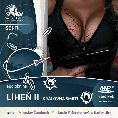 Líheň II. - Královna smrti - Miroslav Žamboch (Audiokniha)