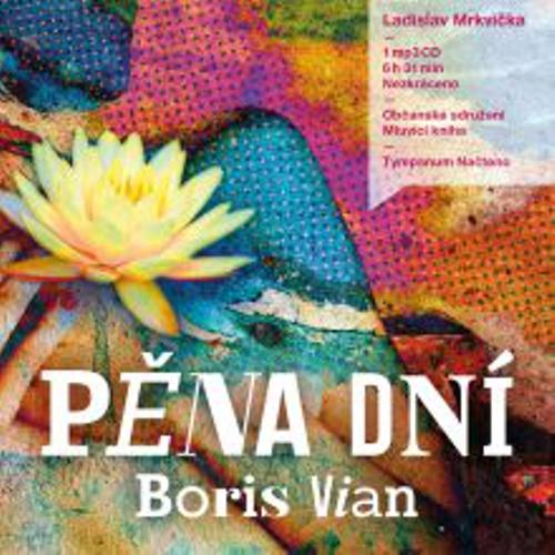 Pěna dní - Boris Vian (Audiokniha)