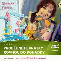 Audiokniha Proběhněte vrátky rovnou do pohádky - Lucie Fiona Šternerová - Lucie Fiona Šternerová