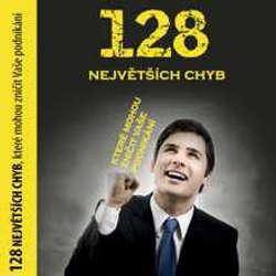 Audiokniha 128 největších chyb, které mohou zničit vaše podnikání - Michael Gerber - Radek Erben