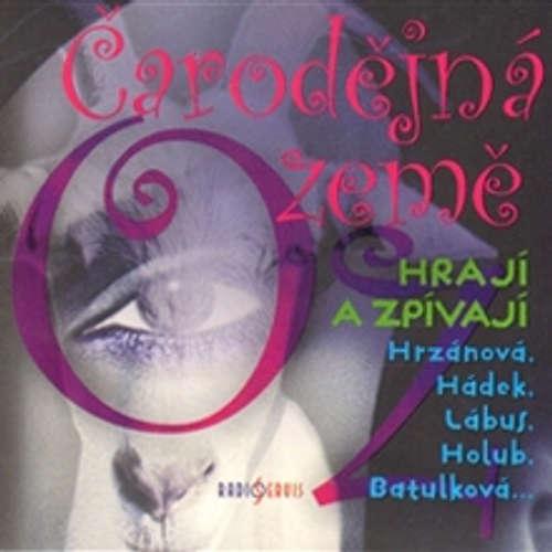 Audiokniha Čarodejná Země Oz - Lyman Frank Baum - Barbora Hrzánová